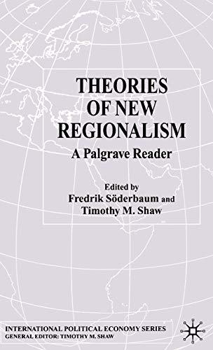 9781403901972: Theories of New Regionalism: A Palgrave Macmillan Reader (International Political Economy Series)