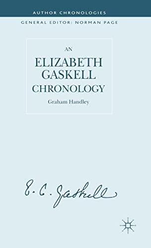 An Elizabeth Gaskell Chronology (Author Chronologies Series): Handley, G.
