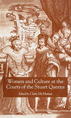 9781403902603: Women and Culture At the Courts of the Stuart Queens