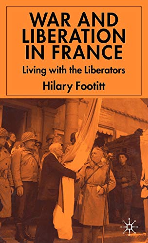 War And Liberation In France: Living With The Liberation