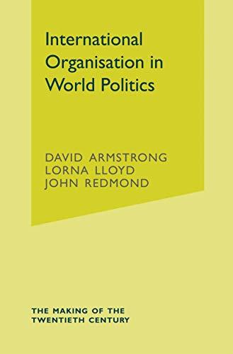9781403903020: International Organisation in World Politics (The Making of the Twentieth Century)