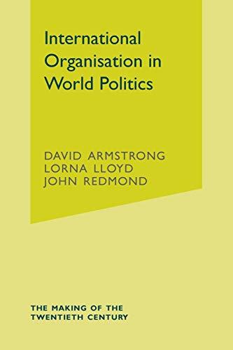 9781403903037: International Organisation in World Politics (The Making of the Twentieth Century)