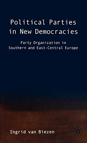 9781403903075: Political Parties in New Democracies: Party Organization in Southern and East-Central Europe