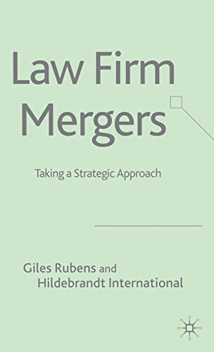 Law Firm Mergers: Taking a Strategic Approach: Giles Rubens