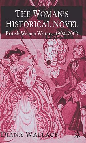 9781403903228: The Woman's Historical Novel: British Women Writers 1900-2000