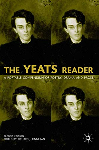 9781403904423: The Yeats Reader: A Portable Compendium of Poetry, Drama, and Prose
