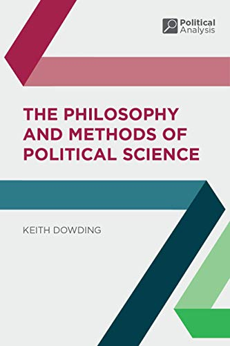 9781403904461: The Philosophy and Methods of Political Science (Political Analysis)