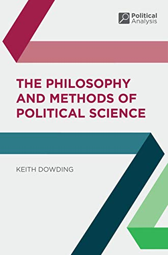 9781403904478: The Philosophy and Methods of Political Science (Political Analysis)