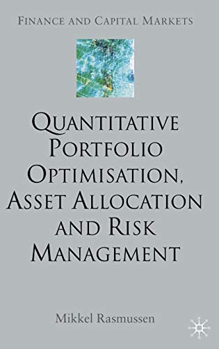 9781403904584: Quantitative Portfolio Optimisation, Asset Allocation and Risk Management: A Practical Guide to Implementing Quantitative Investment Theory (Finance and Capital Markets Series)
