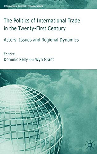 The Politics of International Trade in the 21st Century: Actors, Issues and Regional Dynamics (...