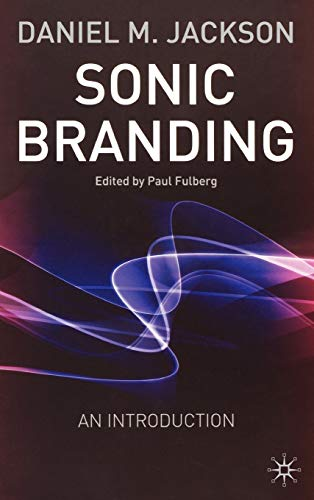 9781403905192: Sonic Branding: An Introduction: An Essential Guide to the Art and Science of Sonic Branding