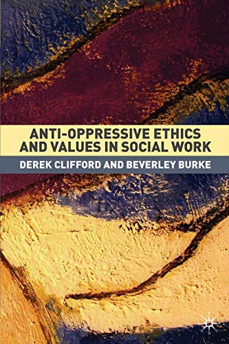 9781403905567: Anti-Oppressive Ethics and Values in Social Work