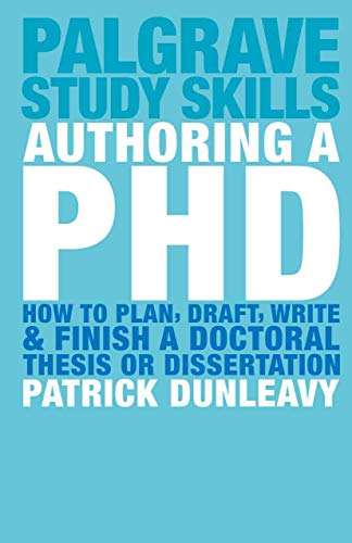 Authoring a PhD Thesis: How to Plan,: Dunleavy, Patrick