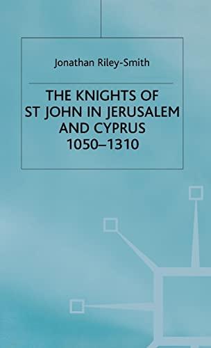 The Knights of St. John in Jerusalem: Jonathan Riley-Smith