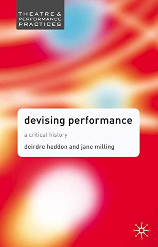 9781403906625: Devising Performance: A Critical History (Theatre and Performance Practices)