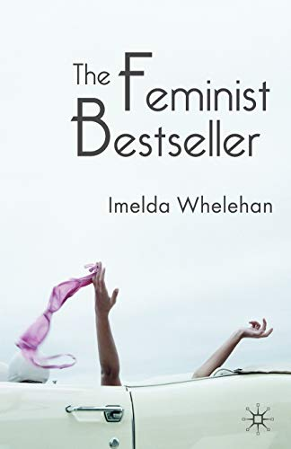 The Feminist Bestseller: From Sex and the: Imelda Whelehan