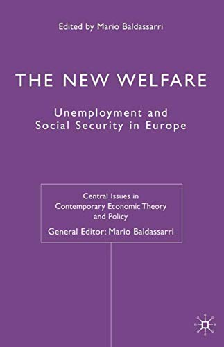 The New Welfare: Unemployment and Social Security in Europe (Central Issues in Contemporary ...