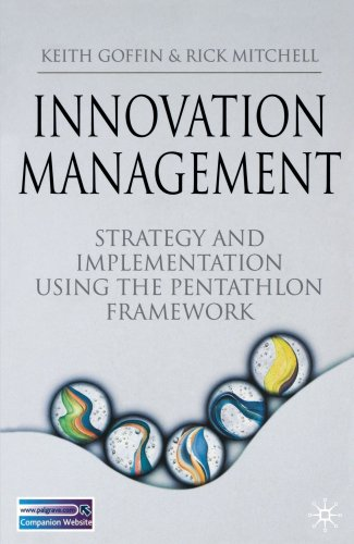 Innovation Management : Strategy and Implementation Using: Rick Mitchell; Keith