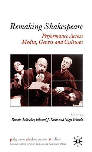 9781403912664: Remaking Shakespeare: Performance Across Media, Genres and Cultures (Palgrave Shakespeare Studies)
