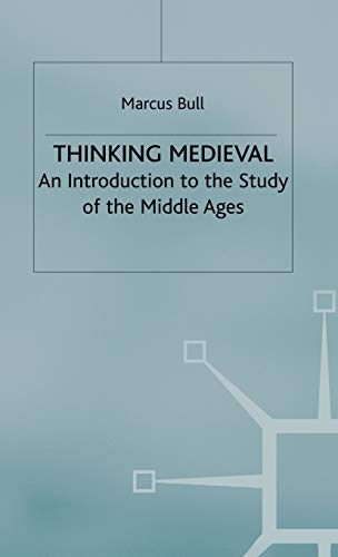 9781403912947: Thinking Medieval: An Introduction to the Study of the Middle Ages