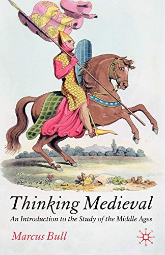 9781403912954: Thinking Medieval: An Introduction to the Study of the Middle Ages