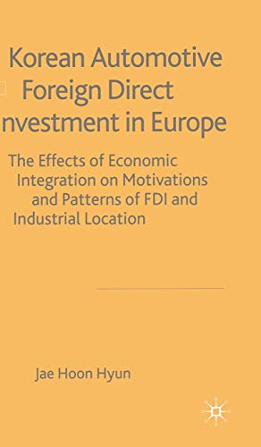 9781403913111: Korean Automotive Foreign Direct Investment in Europe: Effects of Economic Integration Motivations and Patterns of FDI and Industrial Location
