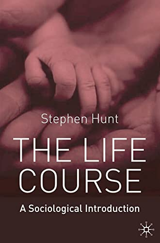 9781403914699: The Life Course: A Sociological Introduction