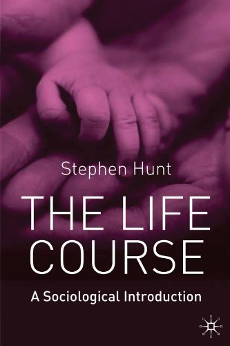 The Life Course: A Sociological Introduction: Stephen J. Hunt