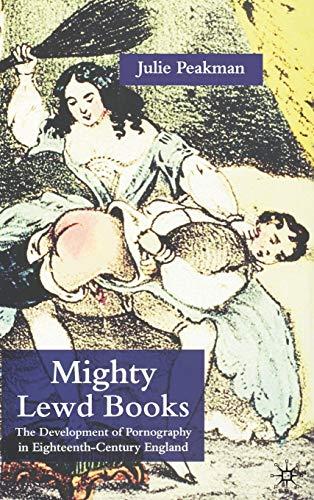 9781403915009: Mighty Lewd Books: The Development of Pornography in Eighteenth-Century England