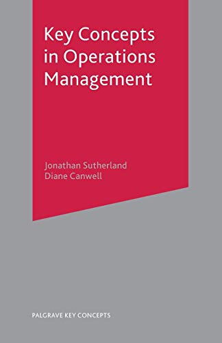 Key Concepts in Operations Management (Palgrave Key: Sutherland, Jonathan, Canwell,