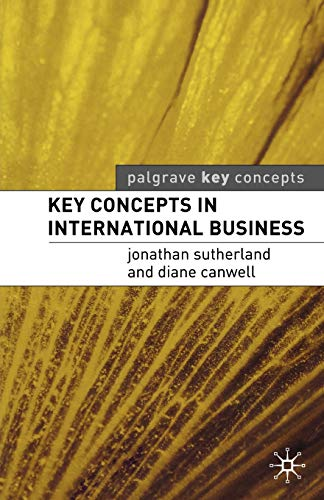 Key Concepts in International Business (Palgrave Key: Jonathan Sutherland, Diane