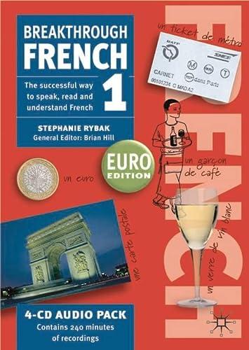 Breakthrough French 1: Euro Edition: Stephanie Rybak
