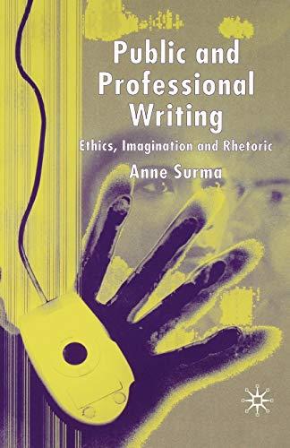9781403915825: Public and Professional Writing: Ethics, Imagination and Rhetoric