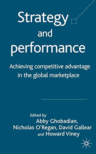 9781403916181: Strategy and Performance: Achieving Competitive Advantage in the Global Marketplace