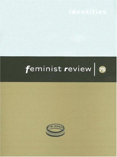 Identities: Issue 75: Negotiations and Resistances (Feminist Review)
