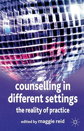 9781403916280: Counselling in Different Settings: The Reality of Practice