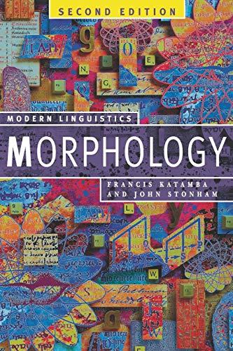 Morphology (Modern Linguistics): Katamba, Francis, Stonham,