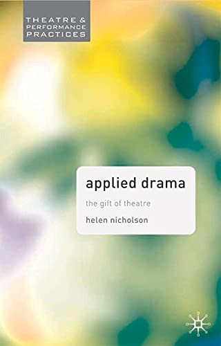 9781403916457: Applied Drama (Theatre and Performance Practices)