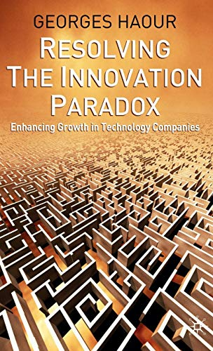 9781403916549: Resolving the Innovation Paradox: Enhancing Growth in Technology Companies