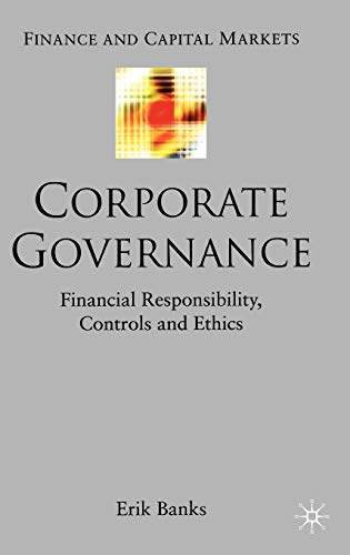 9781403916686: Corporate Governance: Financial Responsibility, Ethics and Controls (Finance and Capital Markets Series)