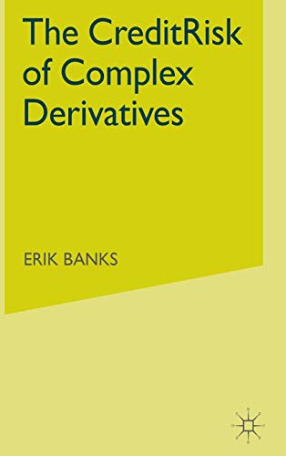 9781403916693: The Credit Risk of Complex Derivatives (Finance and Capital Markets Series)