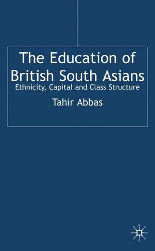 9781403916914: The Education of British South Asians: Ethnicity, Capital and Class Structure