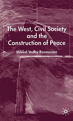 9781403917140: The West, Civil Society and the Construction of Peace