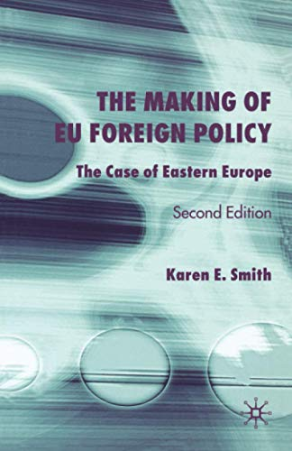 9781403917188: The Making of EU Foreign Policy, Second Edition: The Case of Eastern Europe