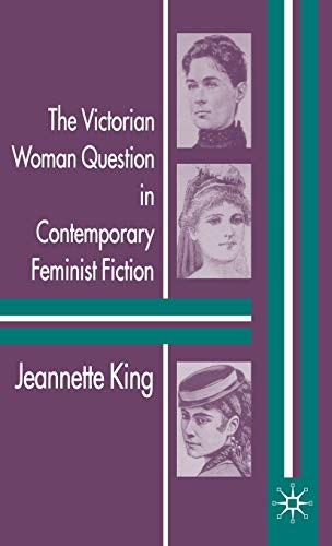 9781403917270: The Victorian Woman Question in Contemporary Feminist Fiction