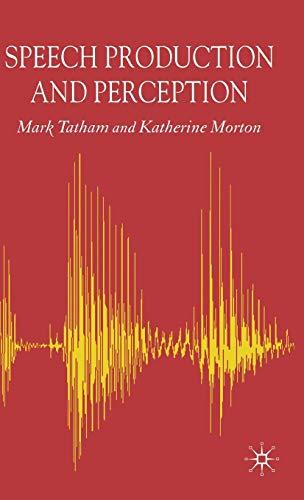 Speech Production and Perception by Tatham, Mark; Morton, Katherine: Tatham, Mark; Morton, ...