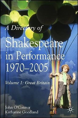 Directory of Shakespeare in Performance 1970-2005: Great Britain v. 1 (Hardback): John O Connor, ...