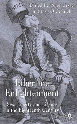 9781403917638: Libertine Enlightenment: Sex, Liberty and License in the Eighteenth-Century