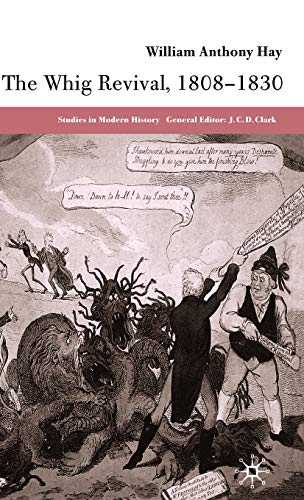 9781403917713: The Whig Revival, 1808-1830 (Studies in Modern History)