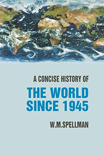 9781403917881: A Concise History of the World since 1945: States and Peoples